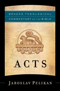 Acts (Brazos Theological Commentary On The Bible Series)