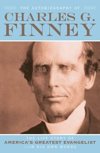 The Autobiography of Charles G Finney