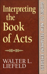 Interpreting the Book of Acts (Guides to New Testament Exegesis) (Guides To New Testament Exegesis Series)