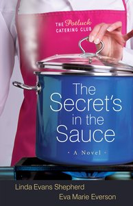 The Secrets in the Sauce (#01 in The Potluck Catering Club Series)