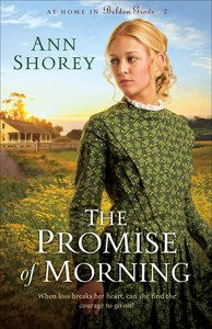 The Promise of Morning (#02 in At Home In Beldon Grove Series)