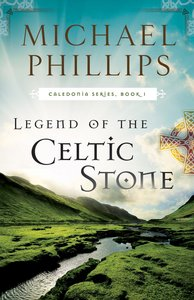 Legend of the Celtic Stone (#01 in Caledonia Series)