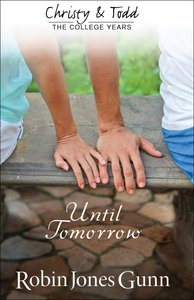 Until Tomorrow (#01 in Christy And Todd Series)