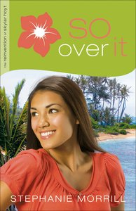 So Over It (#03 in The Reinvention Of Skylar Hoyt Series)