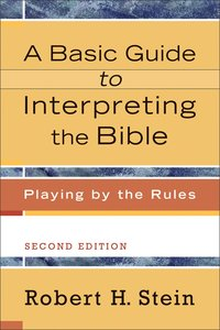 Basic Guide to Interpreting the Bible, The, 2nd Edition