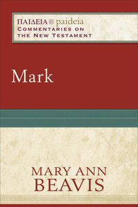 Mark (Paideia Commentaries On The New Testament Series)