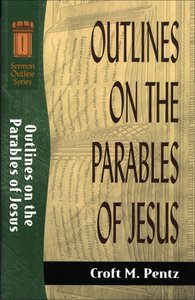Sos: Outlines on the Parables of Jesus (Sermon Outline Series)
