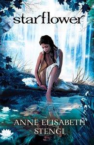 Starflower (#04 in Tales Of Goldstone Woods Series)
