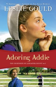 Adoring Addie (#02 in The Courtships Of Lancaster County Series)