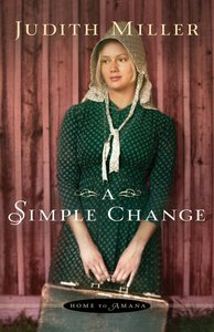 A Simple Change (#02 in Home To Amana Series)