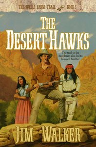 The Desert Hawks (#05 in Wells Fargo Trail Series)