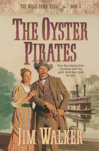 The Oyster Pirates (#06 in Wells Fargo Trail Series)