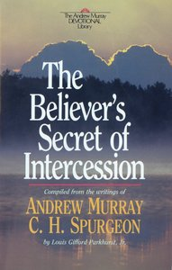 The Believers Secret of Intercession  (Andrew Murray Devotional Library)