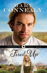 Fired Up (#02 in Trouble In Texas Series)