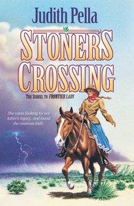 Stoners Crossing (#02 in Lone Star Legacy Series)