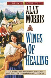 Wings of Healing (#05 in Guardians Of The North Series)