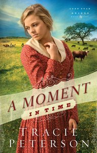 A Moment in Time (#02 in Lone Star Brides Series)