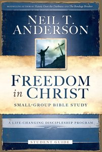 A Life-Changing Discipleship Program (Freedom In Christ (Usa) Series)