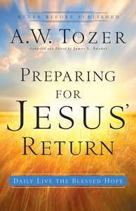Preparing For Jesus Return (New Tozer Collection Series)