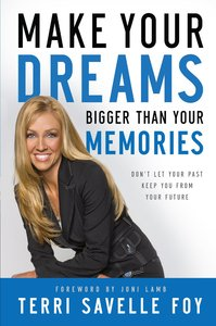 Make Your Dreams Bigger Than Your Memories