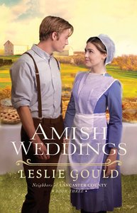 Amish Weddings (#03 in Neighbors Of Lancaster County Series)