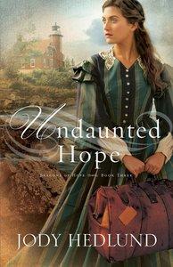Undaunted Hope (#03 in Beacons Of Hope Series)