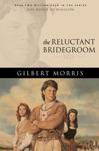 The Reluctant Bridegroom (House Of Winslow Series)