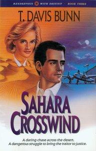 Sahara Crosswind (#03 in Rendezvous With Destiny Series)