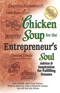 Chicken Soup For the Entrepreneurs Soul (Chicken Soup For The Soul Series)
