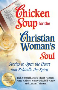 Chicken Soup For the Christian Womans Soul (Chicken Soup For The Soul Series)