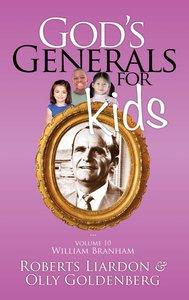 Gods Generals For Kids/William Branham (#10 in Gods Generals For Kids Series)