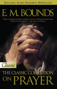 The E M Bounds - Classic Collection on Prayer (Pure Gold Classics Series)