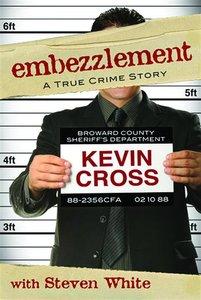 Embezzlement: A True Crime Story
