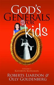 Gods Generals For Kids/Kathryn Kuhlman (#01 in Gods Generals For Kids Series)