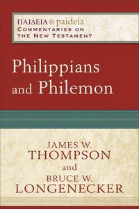 Philippians and Philemon (Paideia: Commentaries on the New Testament) (Paideia Commentaries On The New Testament Series)