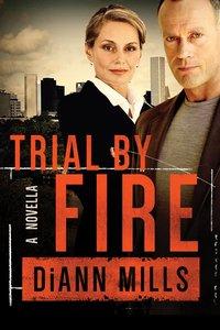 Trial By Fire (Fbi Task Force Series)