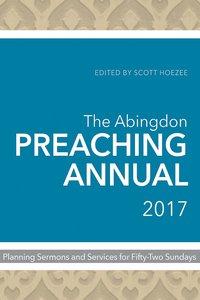 The Abingdon Preaching Annual 2017