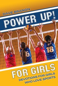 Power Up! For Girls (Power Up! Devotional Series)