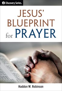 Buy jesus blueprint for prayer discovery series bible study by jesus blueprint for prayer discovery series bible study malvernweather Image collections
