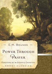 Mlcs: Power Through Prayer (Moody Classic Series)