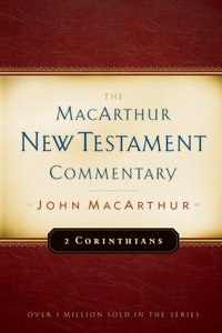 2 Corinthians (Macarthur New Testament Commentary Series)