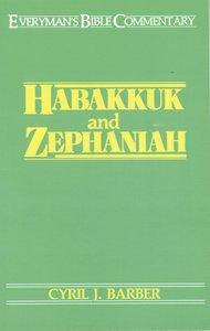 Habakkuk & Zephaniah (Everymans Bible Commentary Series)