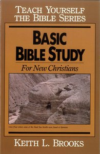 Basic Bible Study For New Christians (Teach Yourself The Bible Series)