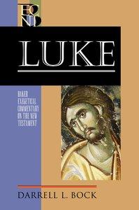 Luke (2 Volume Set) (Baker Exegetical Commentary On The New Testament Series)