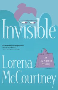 Invisible (#01 in Ivy Malone Mystery Series)