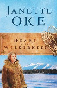 Heart of the Wilderness (#06 in Women Of The West (Oke) Series)