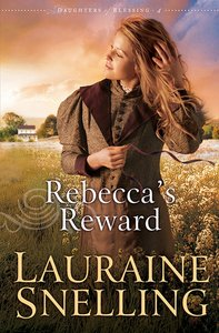 Rebeccas Reward (#04 in Daughters Of Blessing Series)