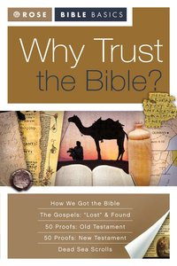 Why Trust the Bible? (Rose Bible Basics Series)