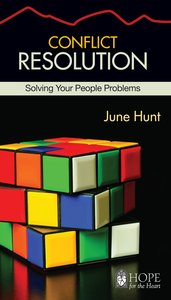 Conflict Resolution (Hope For The Heart Series)