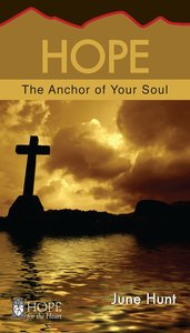 The Hope - Anchor For the Soul (Hope For The Heart Series)